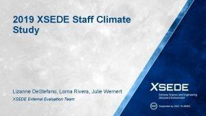 2019 XSEDE Staff Climate Study Lizanne De Stefano