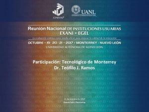 Participacin Tecnolgico de Monterrey Dr Tefilo J Ramos