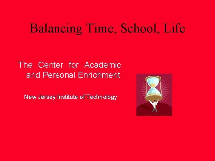 Balancing Time School Life The Center for Academic