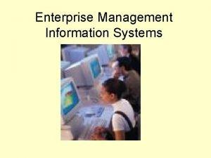 Enterprise Management Information Systems Enterprise Management Information Systems