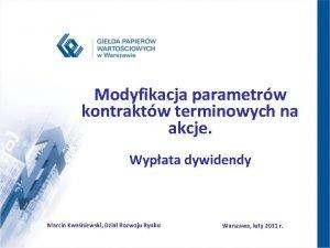 Modyfikacja parametrw kontraktw terminowych na akcje Wypata dywidendy