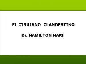 EL CIRUJANO CLANDESTINO Dr HAMILTON NAKI Hamilton Naki