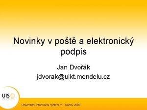 Novinky v pot a elektronick podpis Jan Dvok