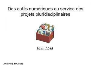 Des outils numriques au service des projets pluridisciplinaires