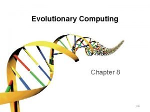 Evolutionary Computing Chapter 8 26 Chapter 8 Parameter