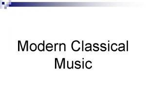 Modern Classical Music Modern Era of Music Appreciation