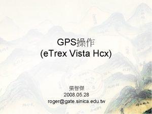 GPS e Trex Vista Hcx 2008 05 28