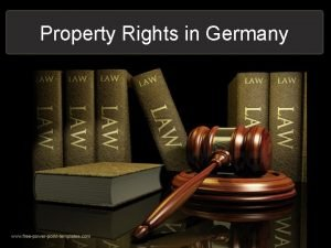 Property Rights in Germany Property Law What is