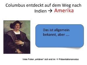 Columbus entdeckt auf dem Weg nach Indien Amerika