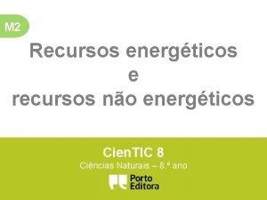 M 2 Recursos energticos e recursos no energticos