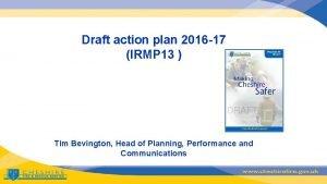 Draft action plan 2016 17 IRMP 13 Tim