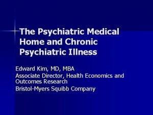 The Psychiatric Medical Home and Chronic Psychiatric Illness