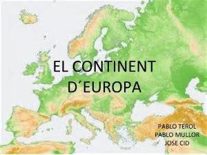EL CONTINENT DEUROPA PABLO TEROL PABLO MULLOR JOSE