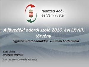 A jvedki adrl szl 2016 vi LXVIII trvny