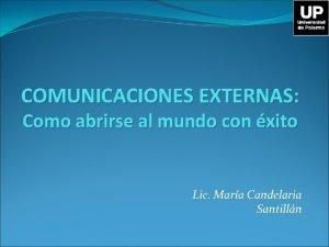 COMUNICACIONES EXTERNAS Como abrirse al mundo con xito
