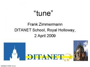 tune Frank Zimmermann DITANET School Royal Holloway 2