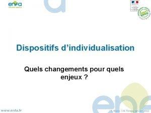 Dispositifs dindividualisation Quels changements pour quels enjeux www