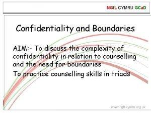 NGf L CYMRU GCa D Confidentiality and Boundaries