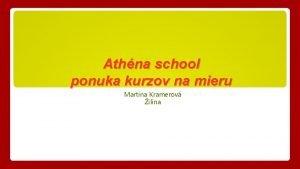 Athna school ponuka kurzov na mieru Martina Kramerov