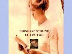 BERNHARD SCHLINK EL LECTOR BREVES NOTAS SOBRE EL