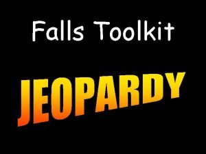 Falls Toolkit Version 1 HOW TO PLAY FALLS