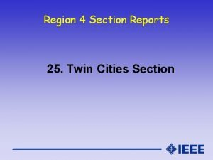 Region 4 Section Reports 25 Twin Cities Section