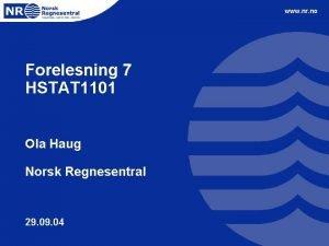 www nr no Forelesning 7 HSTAT 1101 Ola