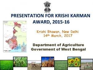 PRESENTATION FOR KRISHI KARMAN AWARD 2015 16 Krishi