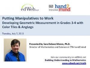 Putting Manipulatives to Work Developing Geometric Measurement in