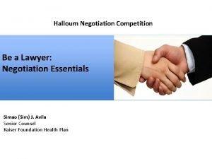 Halloum Negotiation Competition Be a Lawyer Negotiation Essentials
