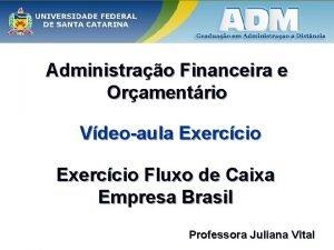 Administrao Financeira e Oramentrio Vdeoaula Exerccio Fluxo de