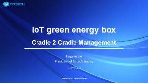 Io T green energy box Cradle 2 Cradle