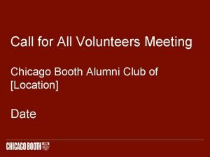 Call for All Volunteers Meeting Chicago Booth Alumni
