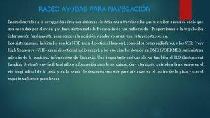 RADIO AYUDAS PARA NAVEGACIN Las radioayudas a la