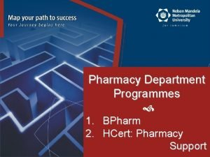 Pharmacy Department Programmes 1 2 BPharm HCert Pharmacy