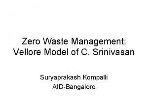 Zero Waste Management Vellore Model of C Srinivasan