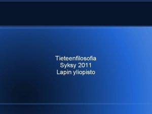 Tieteenfilosofia Syksy 2011 Lapin yliopisto Tiede termin merkityksi