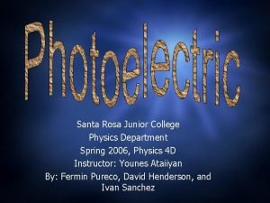 Santa Rosa Junior College Physics Department Spring 2006