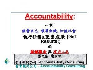 Accountability Accountability Get Results Consulting Accounta Bility Dec