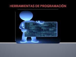 HERRAMIENTAS DE PROGRAMACIN TICS UNIDAD III HERRAMIENTAS DE
