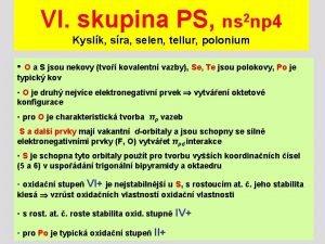 VI skupina PS ns 2 np 4 Kyslk