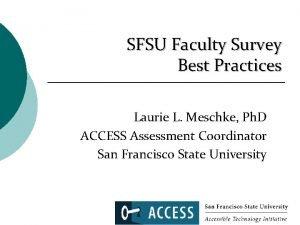 SFSU Faculty Survey Best Practices Laurie L Meschke