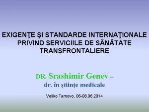 EXIGENE I STANDARDE INTERNAIONALE PRIVIND SERVICIILE DE SNTATE