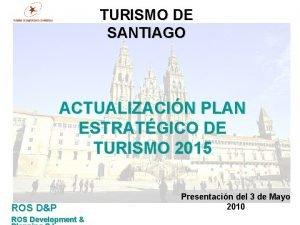 TURISMO DE SANTIAGO ACTUALIZACIN PLAN ESTRATGICO DE TURISMO