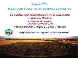Progetto CNR Sottoprogetto Formazione Insegnanti Scuola Elementare La