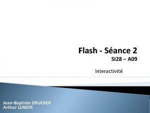 Flash Sance 2 SI 28 A 09 Interactivit