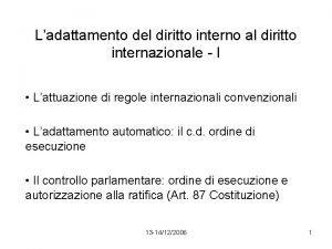 Ladattamento del diritto interno al diritto internazionale I