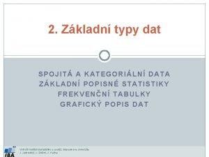2 Zkladn typy dat SPOJIT A KATEGORILN DATA