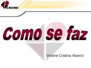 Viviane Cristina Albarici INTRODUO Processo de fabricao de
