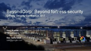 Beyond Corp Beyond fortress security OReilly Security Conference